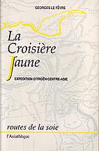 La croisière jaune: expédition…