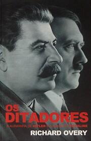 Os ditadores: a Alemanha de Hitler e a…