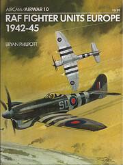 RAF Fighter Units Europe 1942-45 por Bryan…