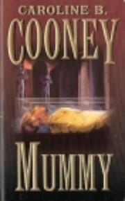 Mummy por Caroline B. Cooney
