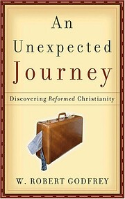 An Unexpected Journey: Discovering Reformed…