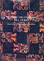 Tejidos Milenarios del Peru = Ancient…
