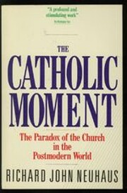 The Catholic Moment: The Paradox of the…