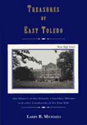 Treasures of East Toledo: The History of the…