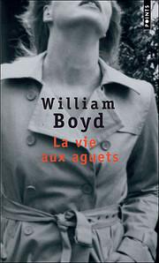 La vie aux aguets av William Boyd