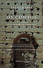 Os Contos, 1º Volume by Franz Kafka