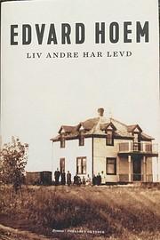 Liv andre har levd : roman von Edvard Hoem