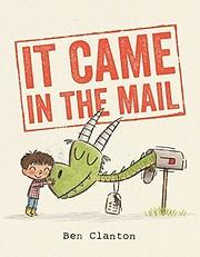 It Came in the Mail por Ben Clanton