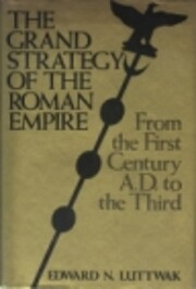 The grand strategy of the Roman Empire from…