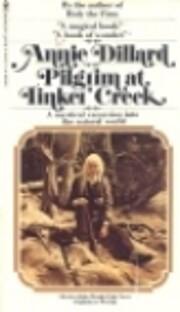 Pilgrim at Tinker Creek – tekijä: Annie…