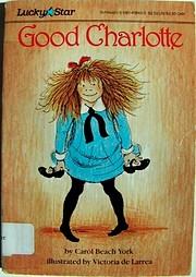 Good Charlotte af Carol Beach York