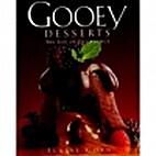 Gooey Desserts: The Joy of Decadence by…
