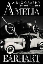 Amelia Earhart: A Biography de Doris L. Rich