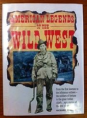 American Legends of the Wild West af Richard…