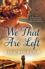We that are left av Lisa Bigelow