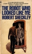 The Robot Who Looked Like Me by Robert…