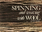 Spinning and Weaving with Wool by Paula…