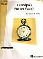 Grandpa's Pocket Watch by Deborah Brady