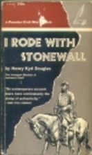 I Rode with Stonewall by Henry Kyd Douglas