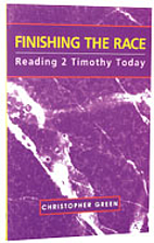 Finishing the Race: Reading 2 Timothy Today…