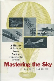 Mastering The Sky: A History Of Aviation…