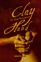 Clay in the Potter's Hand by Dorothy…
