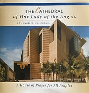 The Cathedral of Our Lady of the Angels : a…
