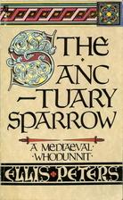 The Sanctuary Sparrow by Ellis Peters