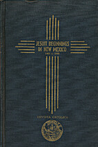 Jesuit beginnings in New Mexico, 1867-1882…