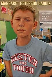 Dexter the Tough de Margaret Peterson Haddix