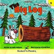 The Big Log (Hooked on Phonics, Hop Book…