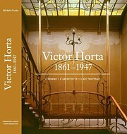 Victor Horta 1861-1947 : L'homme,…