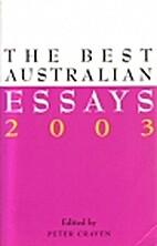 The Best Australian Essays 2003 by Peter…