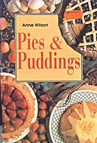 Pies and Puddings by Anne Wilson