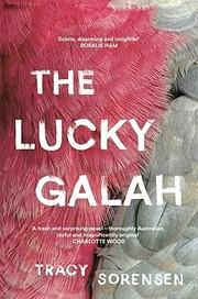 The lucky galah de Tracy Sorensen