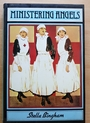 Ministering Angels: A History of Nursing from The Crimea to The Blitz - Stella Bingham