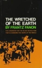 The wretched of the earth por Frantz Fanon