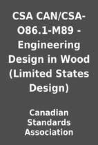 Csa Can Csa O86 1 M89 Engineering Design In Wood Limited States Design By Canadian Standards Association Librarything