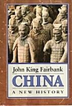 China: A New History by John King Fairbank