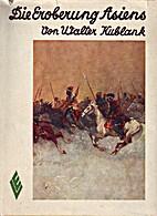 Die Eroberung Asiens by Walter Kublank
