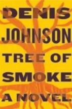 Tree of Smoke: A Novel by Denis Johnson