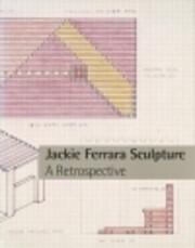 Jackie Ferrara sculpture : a retrospective…