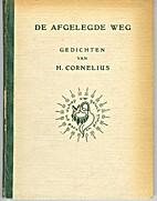 De afgelegde weg : gedichten by H. Cornelius