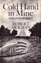 Cold Hand in Mine: Strange Stories by Robert…
