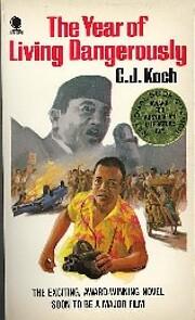 The Year of Living Dangerously av C. J. Koch