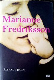 Älskade barn por Marianne Fredriksson