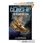 The Blockade Run - A Girl and Her Gunship…