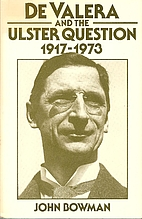 De Valera and the Ulster Question 1917-1973…