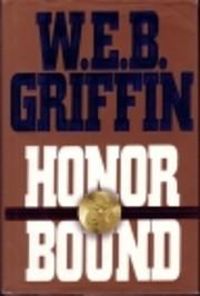 Honor Bound af W. E. B. Griffin