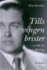 Tills vingen brister : en bok om Jussi…